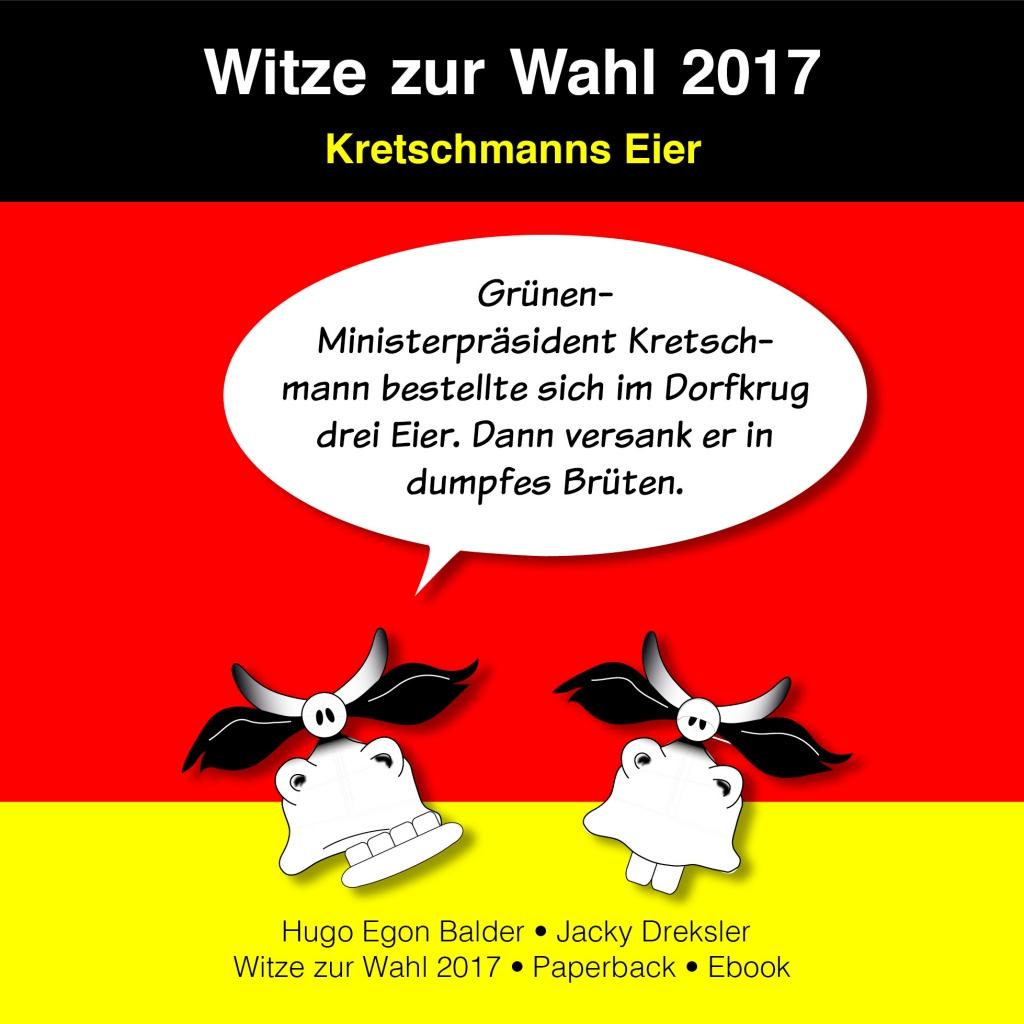 Grünen-Ministerpräsident Kretschmann bestellte sich im Dorfkrug drei Eier. Dann versank er in dumpfes Brüten.