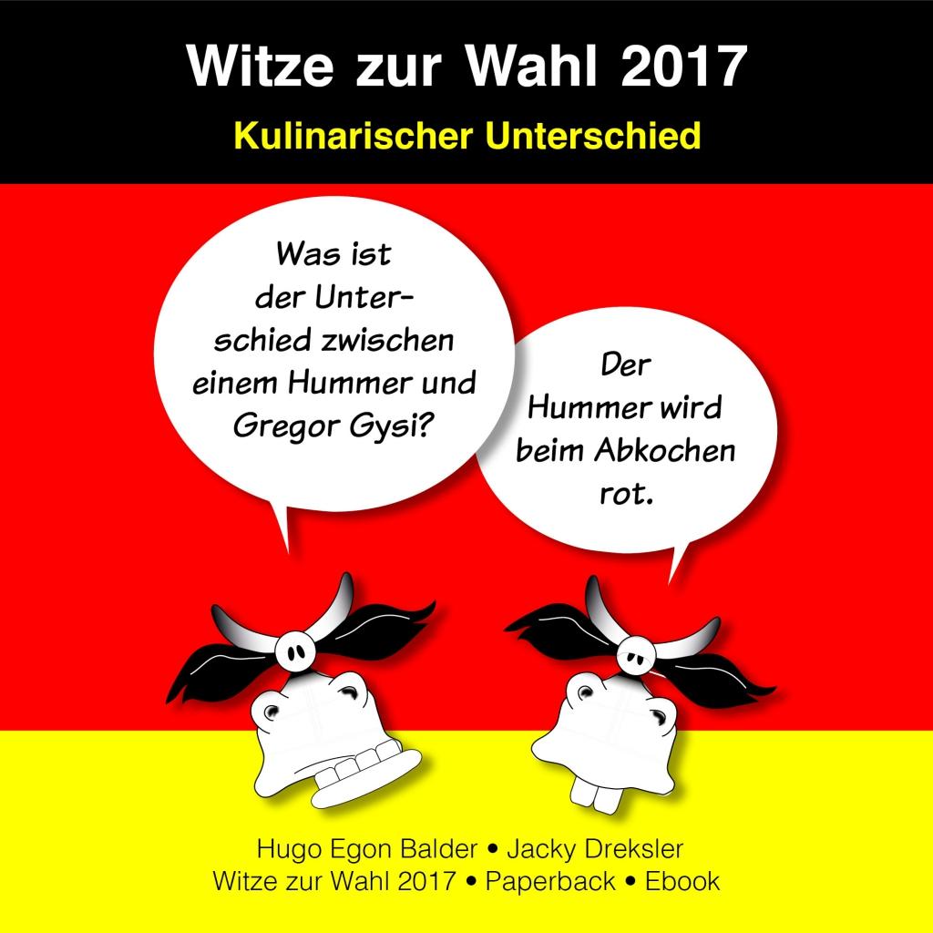 Frage: Was ist der Unterschied zwischen einem Hummer und Gregor Gysi? Antwort: Der Hummer wird beim Abkochen rot.