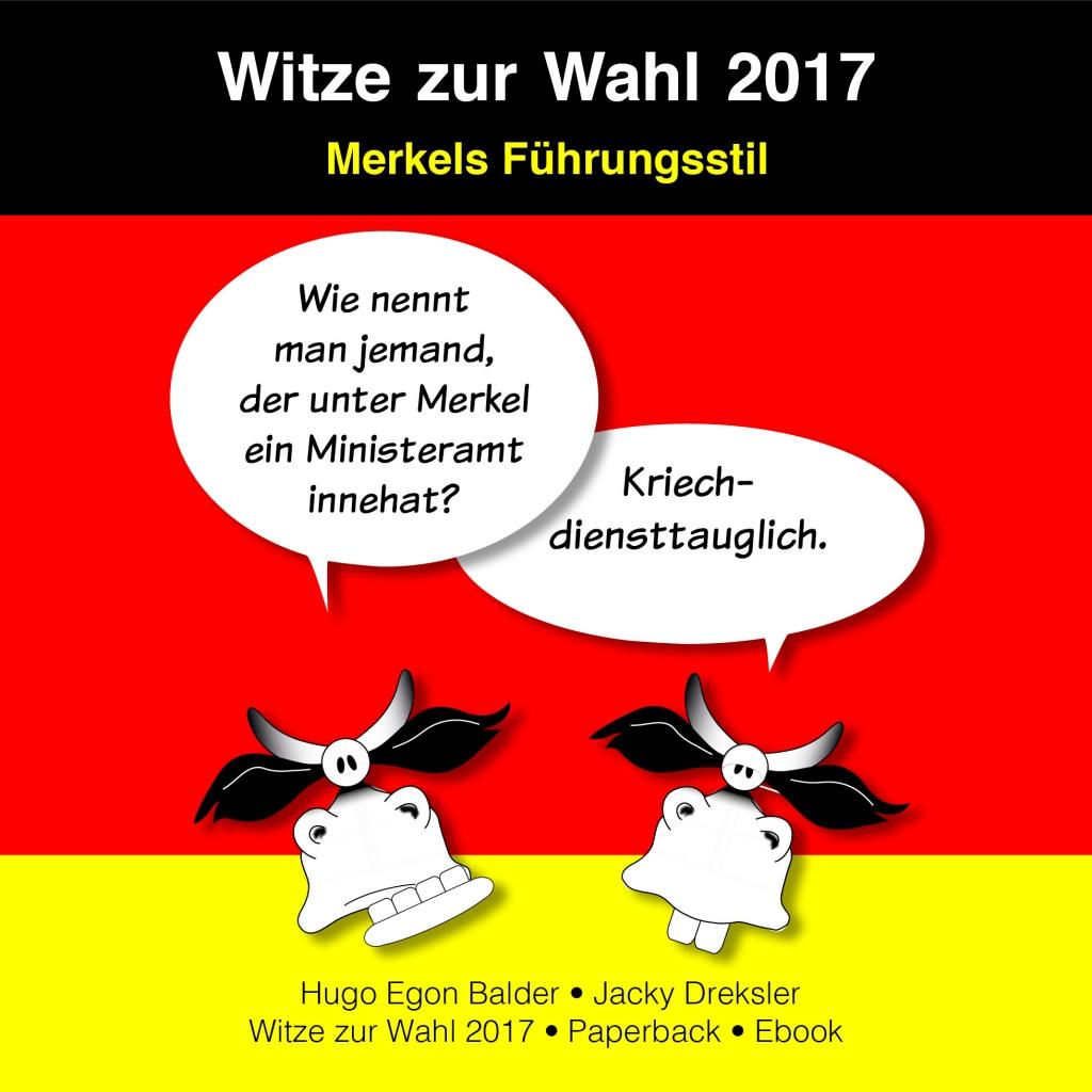 Frage: Wie nennt man jemand, der unter Merkel ein Ministeramt innehat? Antwort: Kriechdiensttauglich.