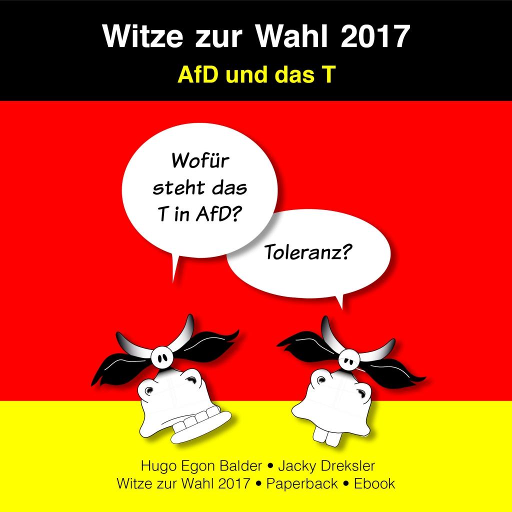 Frage: Wofür steht das T in AfD? Antwort: Toleranz?